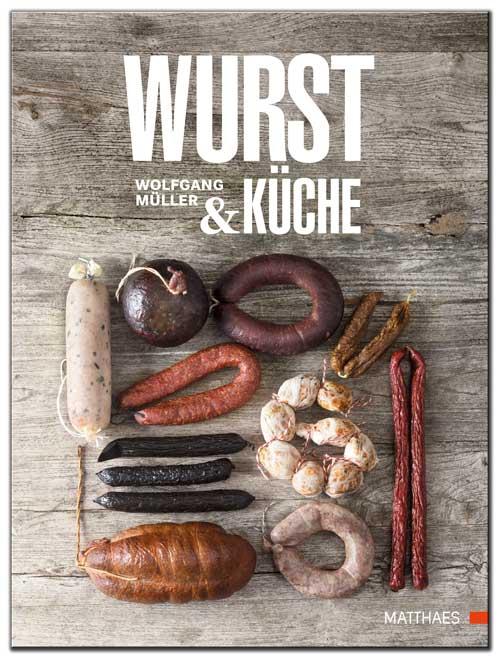Wurst & Küche ©Matthaes Verlag ISBN 978-3-87515-412-2